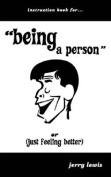 "Instuction Book For... ""Being a Person"" or"