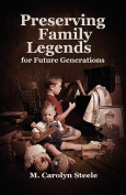 Preserving Family Legends for Future Generations