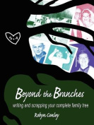 Beyond the Branches