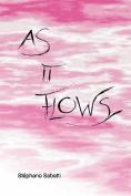 As It Flows