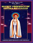 Secret Prophecy of Fatima Revealed