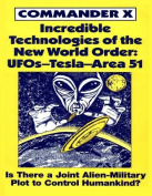 Incredible Technologies of the New World Order