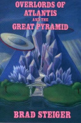 Overlords of Atlantis and the Great Pyramid