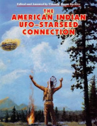 The American Indian UFO Starseed Connection