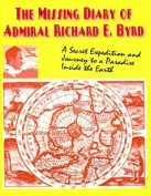The Missing Diary of Admiral Richard E.Byrd