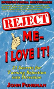 Reject Me - I Love it