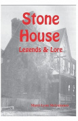 Stone House Legends & Lore
