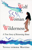 Wolf, the Woman, the Wilderness