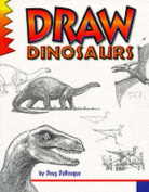 Draw! Dinosaurs (Learn to draw