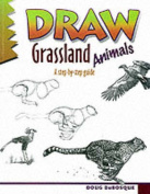 Draw! Grassland Animals (Learn to draw