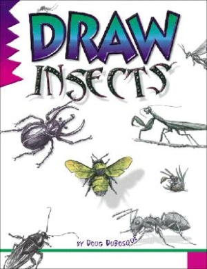 Draw! Insects (Learn to draw: inspiration & ideas for young artists)
