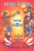 Holy Fools and Mad Hatters : A Handbook for Hobbyhorse Holiness