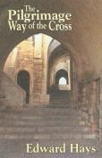 The Pilgrimage Way of the Cross