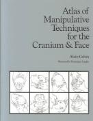 Atlas of Manipulative Techniques for the Cranium and Face