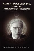 Robert Fulford, D.O. and the Philosopher Physician