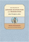 The Practice of Japanese Acupuncture and Moxibustion