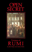 Open Secret: Versions of Rumi