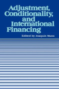 Adjustment, Conditionality, and International Financing