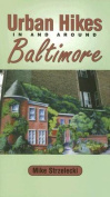 Urban Hikes in and Around Baltimore