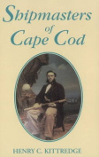 Shipmasters of Cape Cod