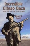 Incredible Elfego Baca