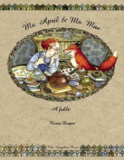 Ms. April & Ms. Mae  : A Fable