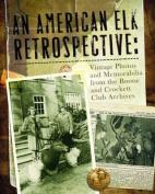 An American Elk Retrospective