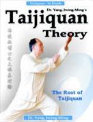 Taijiquan Theory of Dr.Yang, Jwing-Ming