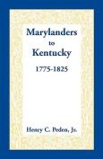 Marylanders to Kentucky, 1775-1825