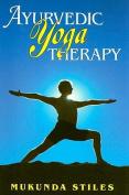 Ayurvedic Yoga Therapy