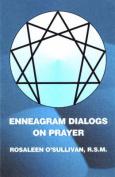 Enneagram Dialogs on Prayer