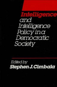 Intelligence and Intelligence Policy in a Democratic Society