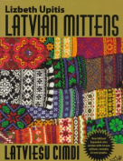 Latvian Mittens : Traditional Designs & Techniques