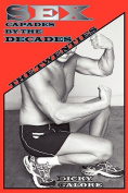 Sexcapades by the Decades