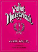 Velvet Monkey Wrench