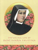 The Young Life of Saint Maria Faustina