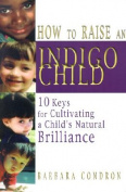 How to Raise an Indigo Child