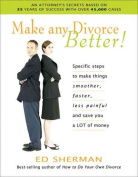 Make Any Divorce Better!