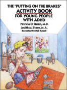 "The ""Putting on the Brakes"" Activity Book for Young People with ADHD"