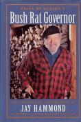 Tales of Alaska's Bush Rat Governor