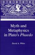 "Myth and Metaphysics in Plato's ""Phaedo"""