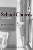 School Choices: True and False