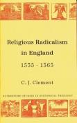 Religious Radicalism in England, 1535-65