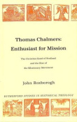 Thomas Chalmers Enthusiast for Mission