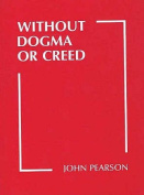 Without Dogma or Creed