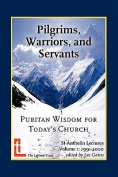 Pilgrims, Warriors, and Servants