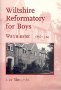 Wiltshire Reformatory for Boys, Warminster, 1856-1924