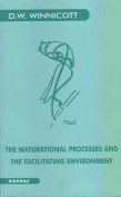 The Maturational Processes and the Facilitating Environment