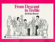From Descant to Treble, Part 1