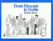 From Descant to Treble: Pt. 2